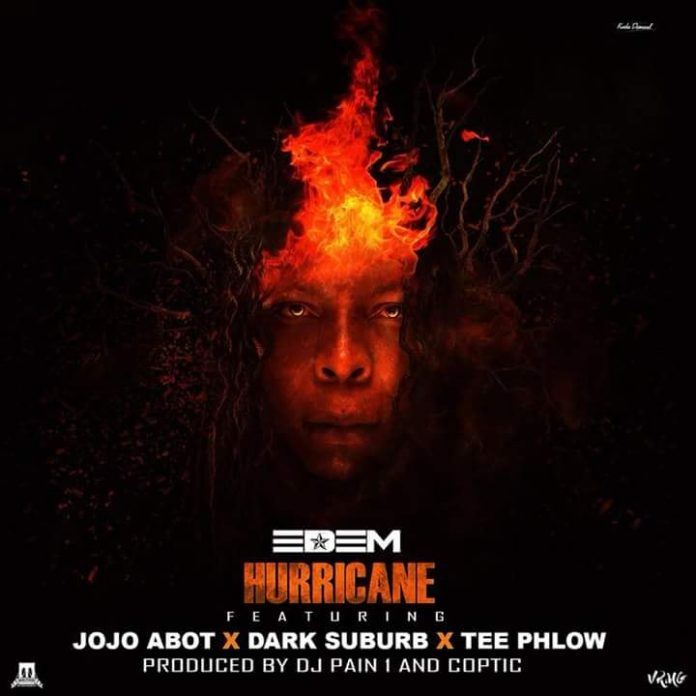 Edem ft TeePhlow X Jojo Abot & Dark Suburb - Hurricane