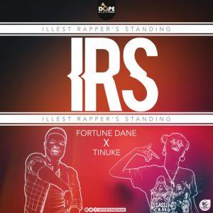 Fortune Dane Ft Tinuke - I.R.S (Illest Rapper's Standing)