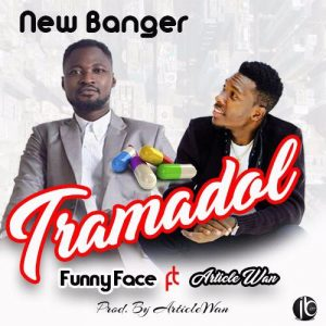 Funny Face Ft Article Wan – Tramadol (Prod By Article Wan x Mixed By B2)