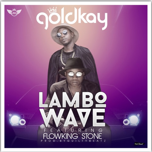 Goldkay ft. Flowking Stone - Lambo Wave