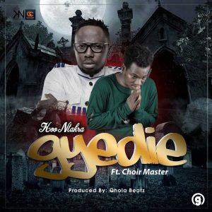 Koo Ntakra ft Choir Master - Gyidie (Prod by QholaBeatz)