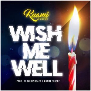 Kuami Eugene - Wish Me Well (Prod By Willis Beatz)