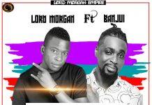 Lord Morgan ft Banju-i - Mi No Worry (Prod By Dr Ray Beatz)