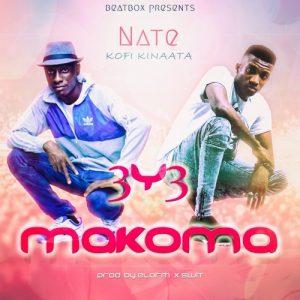 Nate A-Eshun ft. Kofi Kinaata - 3y3 Makoma (Prod By Elorm x Swit)