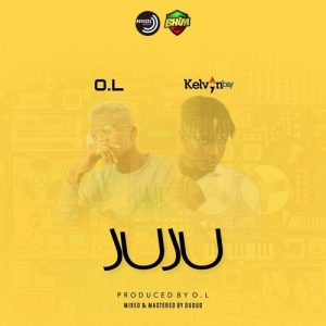 O.L ft. Kelvyn Boy - Juju (Prod By Dugud)
