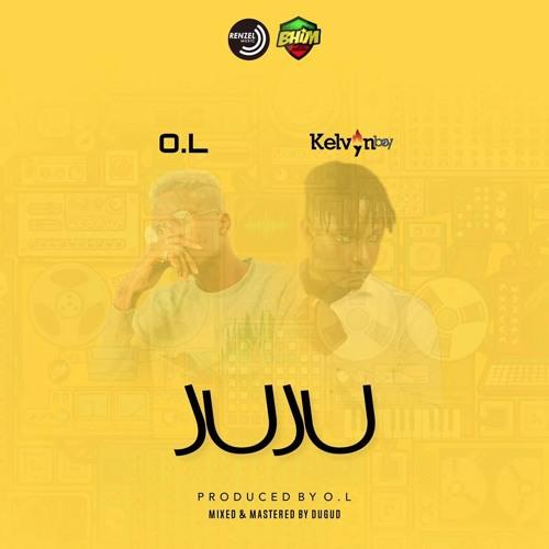 O.L ft. Kelvyn Boy - Juju (Prod By Dugud)