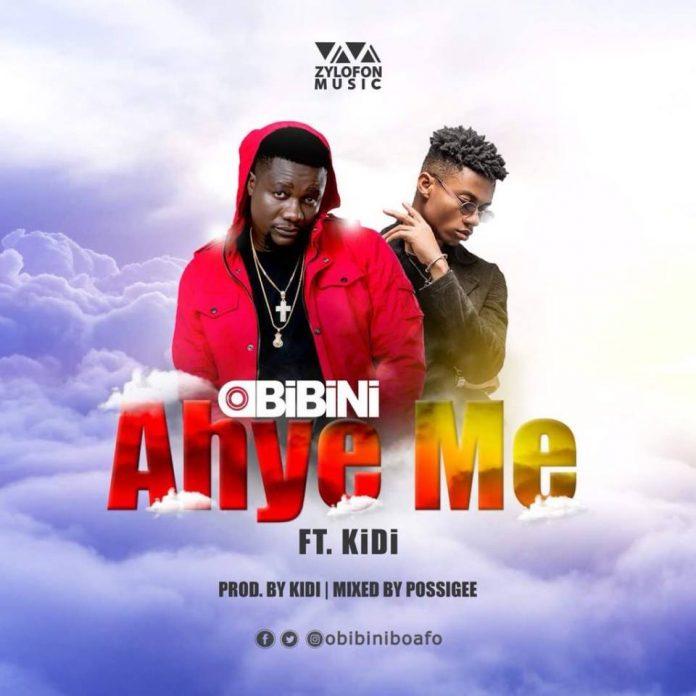 Obibini ft. KiDi – Ahye Me (Prod. By KiDi)