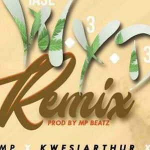 Quamina MP Ft Kwesi Arthur x Yung C – Wiase Y3 D3 (Remix)
