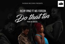 Richy Rymz ft. Ms Forson - Do That Tin (Prod By Abochy)