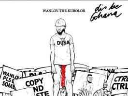 Wanlov The Kubolor - Dis Be Ghana