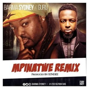 Barima Sidney ft Guru - Mpinatwe (Remix) (Prod By Kindee)
