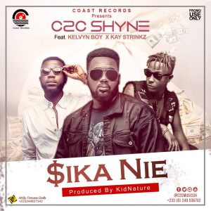 C2C Shyne Ft Kelvyn Boy X Kay Strings - Sika Nie (Prod By Kidnature Beatz)