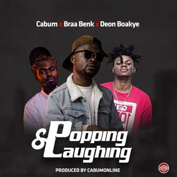 Cabum x Braa Benk x Deon Boakye - Popping and Laughing