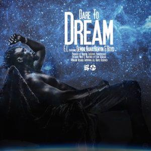 E.L ft. Gemini x Nana Benyin x Boyd – Dare To Dream