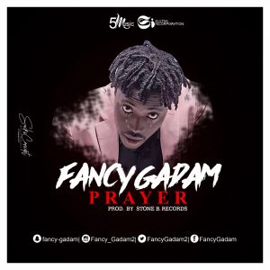 Fancy Gadam - Prayer (Prod By Stone Records)