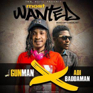 Gunman Ft Adi Baddaman - Most Wanted (Mixed By Cundaliny)