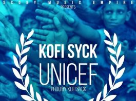 Kofi Syck – UNICEF (Prod By Coby Melody)