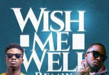 Kuami Eugene ft Ice Prince - Wish Me Well (Remix)