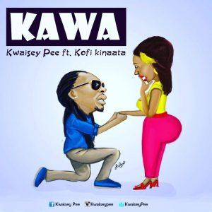 Kwaisey Pee ft. Kofi Kinaata – Kawa