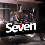 Kwesi Slay Ft Kwesi Arthur - Seven (Prod By Tabil)