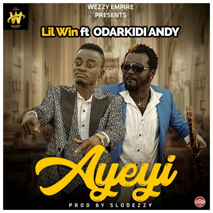 Lil Win Ft Andy Odarky - Ayeyi (Prod By Slodezzy)