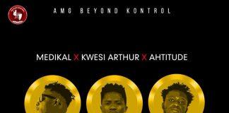 Medikal x Kwesi Arthur x Ahtitude – How Much (Prod. By Unkle Beatz)