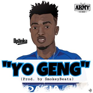 Opanka - Yo Geng (Prod By Smokey Beatz)