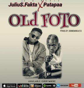 Patapaa x Julius Fakta - Old Foto (Prod By Ssnowbeatz)