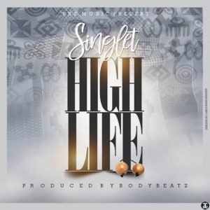Singlet - High Life (Prod By Body Beatz)
