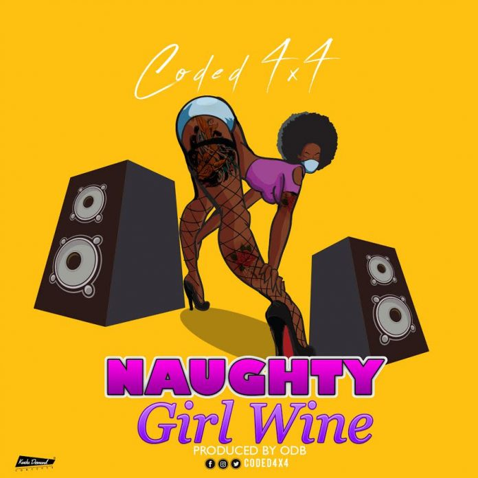 Coded (4X4) - Naughty Girl Wine (Prod By ODB)