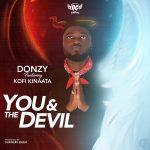 Donzy ft. Kofi Kinaata - You & The Devil