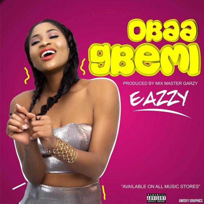 Eazzy – Obaa Gbemi (Prod. by Mix Master Garzy)
