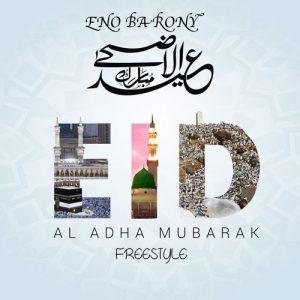 Eno Barony - Al Adha Mubarak Freestyle