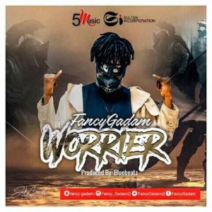 Fancy Gadam - Warrior (Prod By Blue Beatz)
