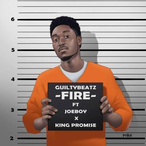 Guilty Beatz ft. King Promise x Joe Boy – Fire