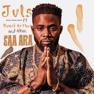 Juls ft. Kwesi Arthur x Akan – Saa Ara