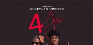 King Prinz ft. Kelvyn boy - 4 You