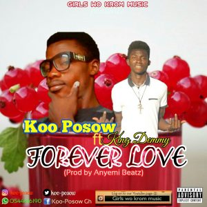 Koo Posow Ft King Demmy - Forever Love (Prod By AnyemiBeatz)