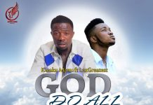 Kwaku Manu Ft LexGreatest - God Do All (Prod By Forest Beatz)