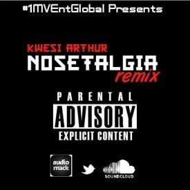 Kwesi Arthur - Nosetalgia (Remix)