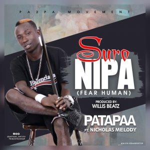 Patapaa Ft Nicholas Melody - Suro Nipa (Fear Human) (Prod Willsbeatz)