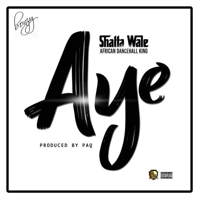 Shatta Wale - Aye (Prod By Paq)
