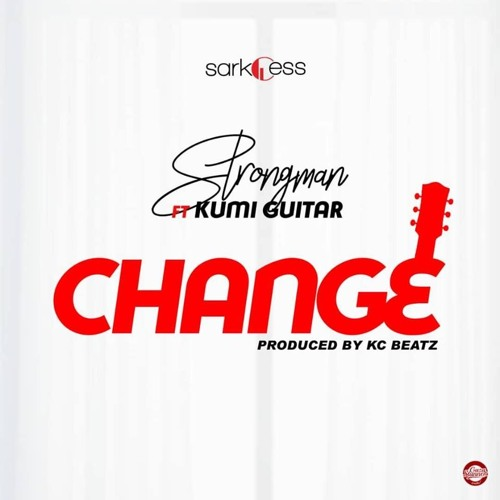 Strongman Ft Kumi Guitar - Change (Prod By KC Beatz)