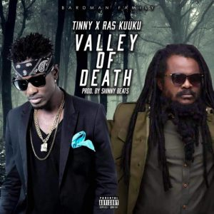 Tinny x Ras Kuuku - Valley Of Death (Prod By Shinny Beatz)