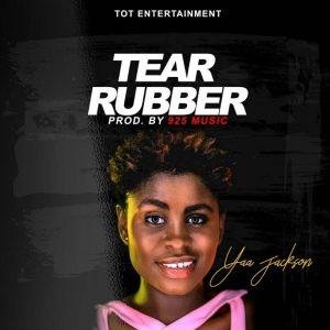 Yaa Jackson – Tear Rubber (Prod. By 925 Music)