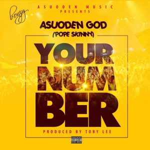 Asuoden God (Pope Skinny) - Your Number (Prod By TobyLee)