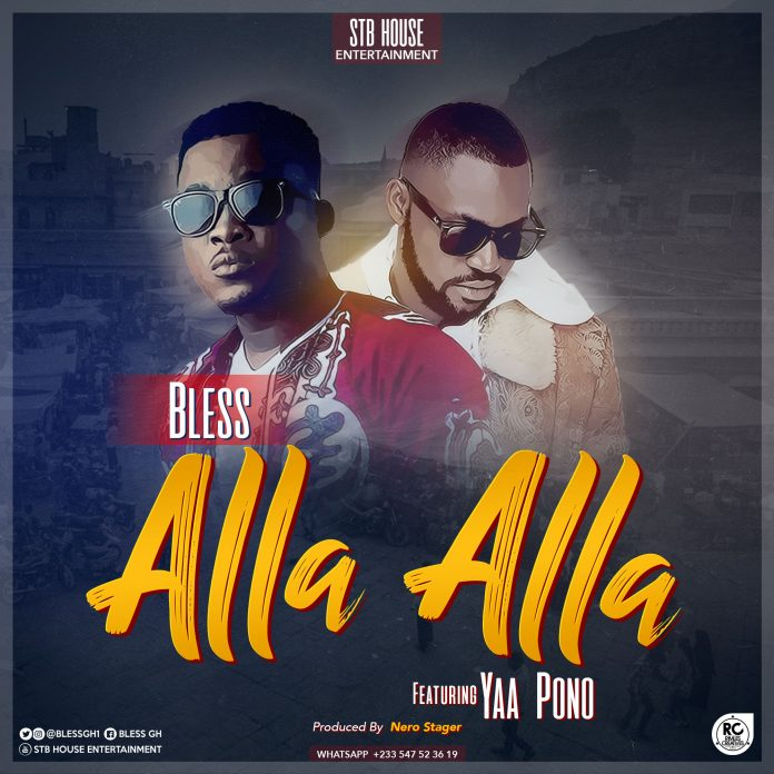 Bless Ft Yaa Pono - Alla Alla (Prod By Nero Steger)