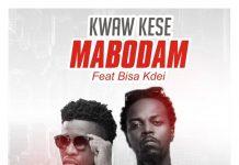 Kwaw Kese ft Bisa Kdei - Mabodam