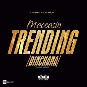 Maccasio - Dinchana (Trending)