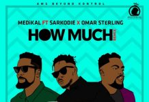 Medikal Ft Sarkodie & Omar Sterling - How Much (Remix)